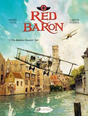 Red Baron: Volume 1: The Machine Gunner's Ball