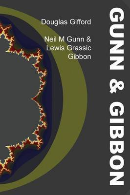 Neil M Gunn & Lewis Grassic Gibbon
