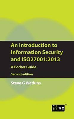An Introduction to Information Security and ISO 27001: A Pocket Guide
