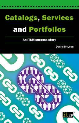 Catalogs, Services and Portfolios: An ITSM Success Story