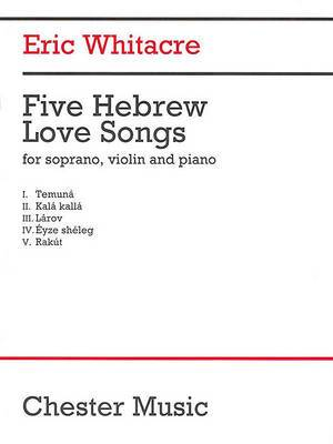 Eric Whitacre: Five Hebrew Love Songs (score)