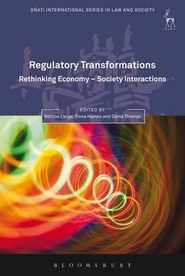 Regulatory Transformations: Rethinking Economy-Society Interactions