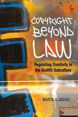 Copyright Beyond Law: Regulating Creativity in the Graffiti Subculture