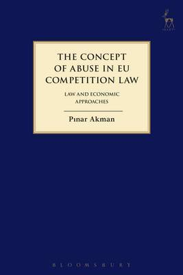 The Concept of Abuse in EU Competition Law: Law and Economic Approaches