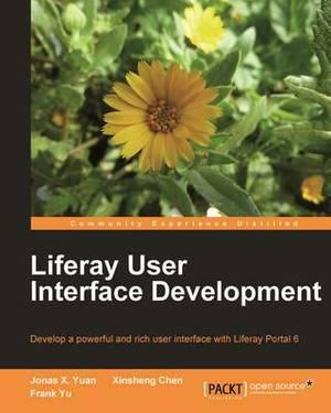 Liferay User Interface Development: Develop a Powerful and Rich User Interface with Lliferay Portal 6