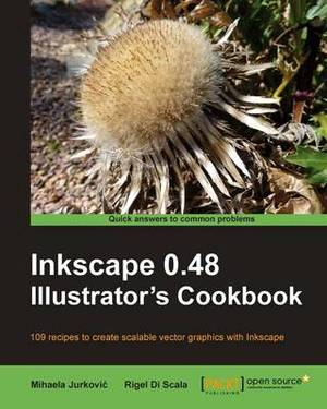 Inkscape 0.48 Illustrator's Cookbook: 109 Recipes to Create Scalable Vector Graphics with Inkscape