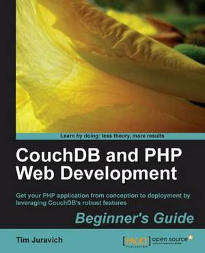 CouchDB and PHP Web Development Beginner's Guide