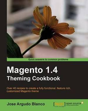Magento 1.4 Theming Cookbook