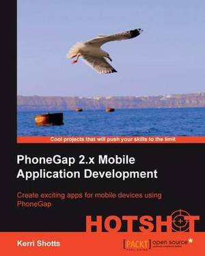 PhoneGap 2.x Mobile Application Development Hotshot