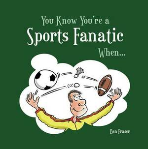 You Know You're a Sports Fanatic When...