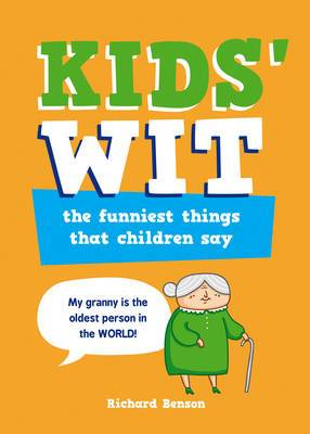 Kids Wit: The Funniest Things That Children Say