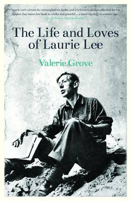 The Lives and Loves of Laurie Lee