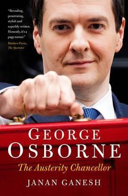 George Osborne: The Austerity Chancellor