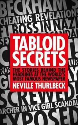Tabloid Secrets: The Stories Behind the Headlines at the World's Most Famous Newspaper