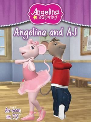 Angelina Ballerina and AJ