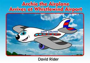 Archie the Airplane Arrives at Whistlewind Airport