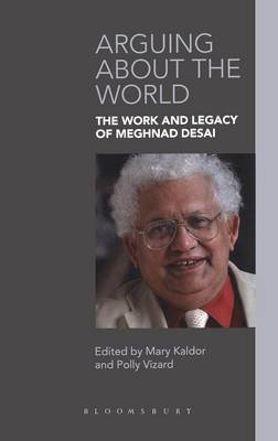 Arguing About the World: The Work and Legacy of Meghnad Desai