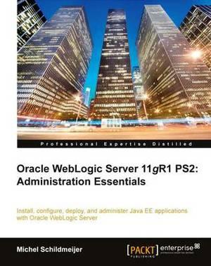 Oracle WebLogic Server 11gr1 Ps2: Administration Essentials