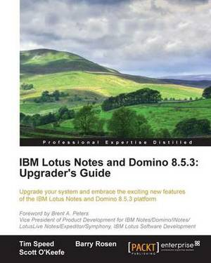 IBM Lotus Notes and Domino 8.5.3: Upgrader's Guide