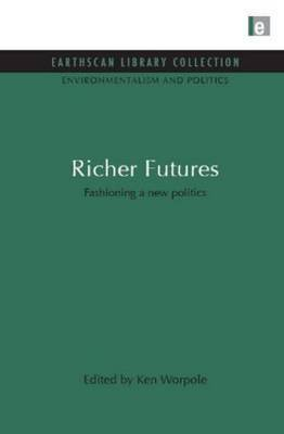 Richer Futures: Fashioning a New Politics