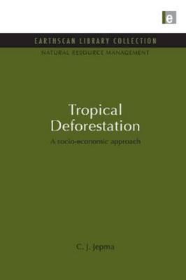 Tropical Deforestation: A Socio-economic Approach