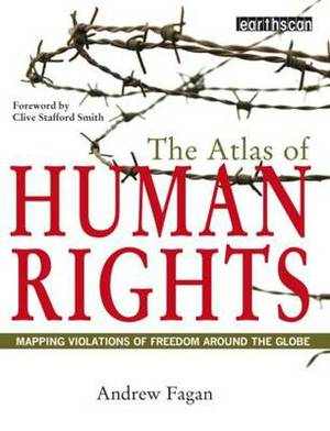 The Atlas of Human Rights: Mapping Violations of Freedom Worldwide