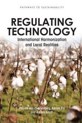 Regulating Technology: International Harmonization and Local Realities