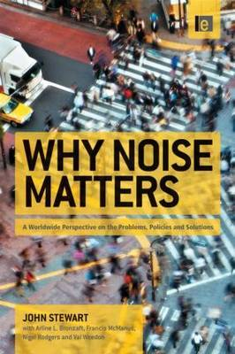 Why Noise Matters: A Worldwide Perspective on the Problems, Policies and Solutions