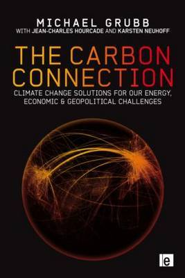 The Carbon Connection: Climate Change Solutions for Our Energy, Economic and Geopolitical Challenges