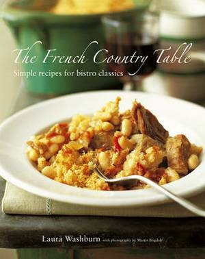 The French Country Table: Simple Recipes for Bistro Classics