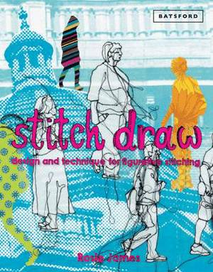 Stitch Draw: Design and Technique for Figurative Stitching