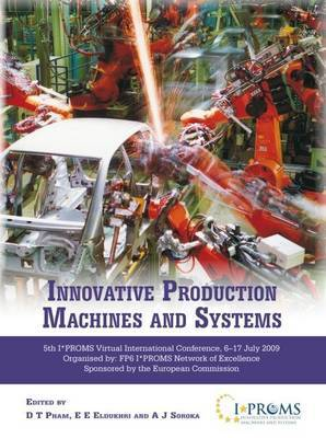 Innovative Production Machines and Systems: Fifth I PROMS Virtual International Conference, 6th-17th Jul, 2009