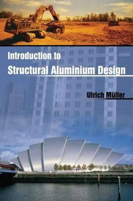 Introduction to Structural Aluminium Design