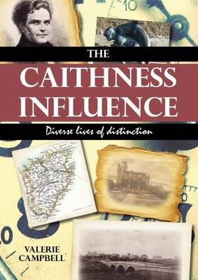 The Caithness Influence: Diverse Lives of Distinction