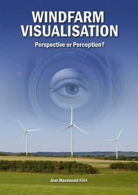 Windfarm Visualisation: Perspective or Perception?