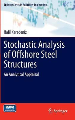 Stochastic Analysis of Offshore Steel Structures: An Analytical Appraisal