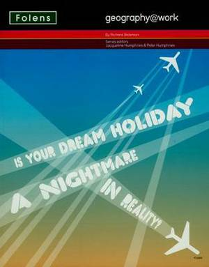 Geography@work: (3) is Your Dream Holiday... Student Book
