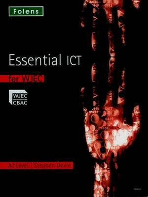 Essential ICT A Level: A2 Student Book for WJEC
