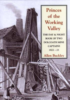Princes of the Working Valley: The Day and Night Book of Two Dolcoath Mine Captains 1822-23