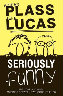 Seriously Funny #01: Life, Love & God...Musings Between Two Good Friends