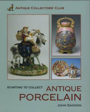 Starting to Collect Antique Porcelain