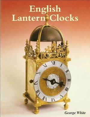 English Lantern Clocks