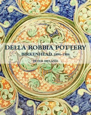 The Della Robbia Pottery, Birkenhead, 1894 -1906