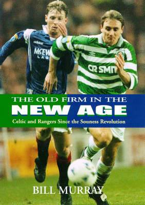 The Old Firm in a New Age