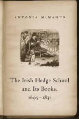 The Irish Hedge School and Its Books, 1695 - 1831