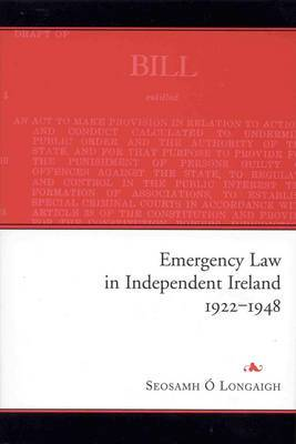 Emergency Law in Independent Ireland, 1922-48
