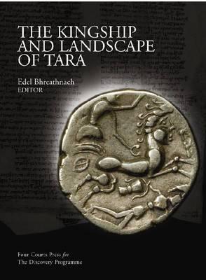 The Kingship and Landscape of Tara
