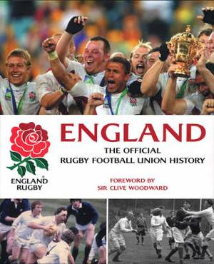 England Rugby: The Official Rugby Football Union History