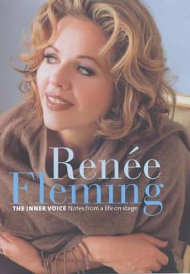 Renee Fleming: The Inner Voice, Notes from a Life Onstage