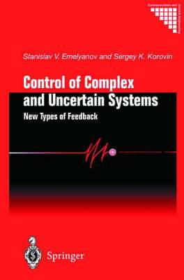Control of Complex and Uncertain Systems: New Types of Feed Back